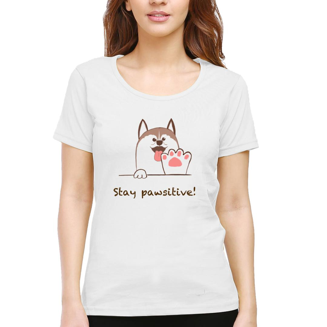 2fee868b Stay Pawsitive Slogan For Everyone Women Round Neck T Shirt White Front