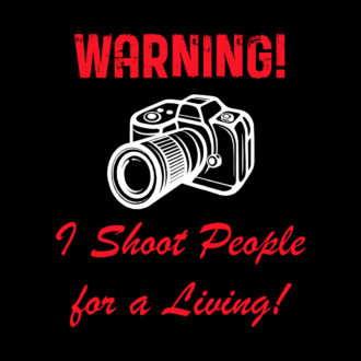 ec95969e warning i shoot people for a living quirky photographer gift