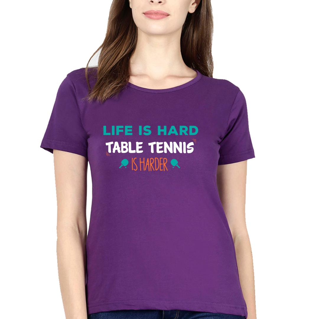 12835b17 Life Is Hard Table Tennis Is Harder Tt Player Gift Women Round Neck T Shirt Purple Front