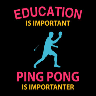 db5cd558 education is important running is importanter funny table tennis tt