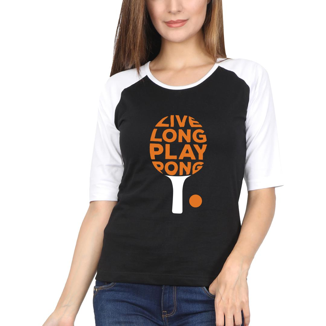 E6492da1 Live Long Play Pong Catchy Table Tennis Tt Player Women Raglan T Shirt White Black Front