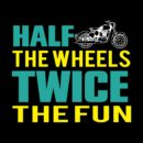 3d4cffe0 half the wheels twice the fun for bikers and bike loversblack