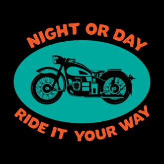 a309c5bf night or day ride it your way slogan for bikers and bike loversblack