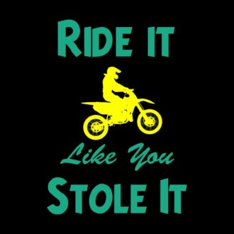 dc301887 ride it life you stole it funny slogan for bikers and bike loversblack
