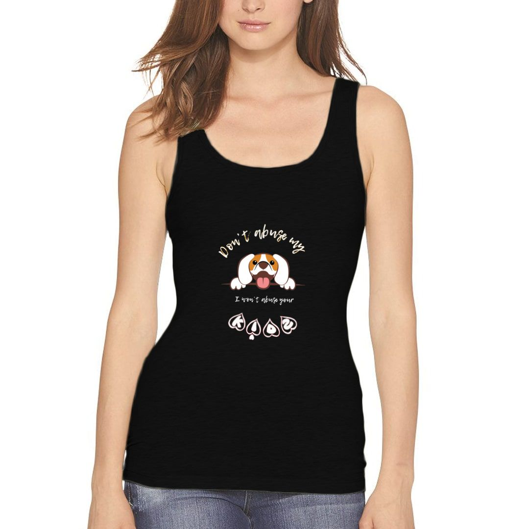 1498e43d Dont Abuse My Dog I Wont Abuse Your Kids Women Tank Top Black Front.jpg