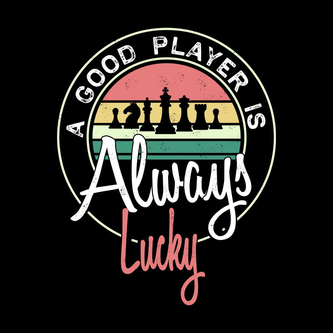 1f9182d1 A Good Player Is Always Lucky Vintage Style Retro Slogan For Chess Playersblack