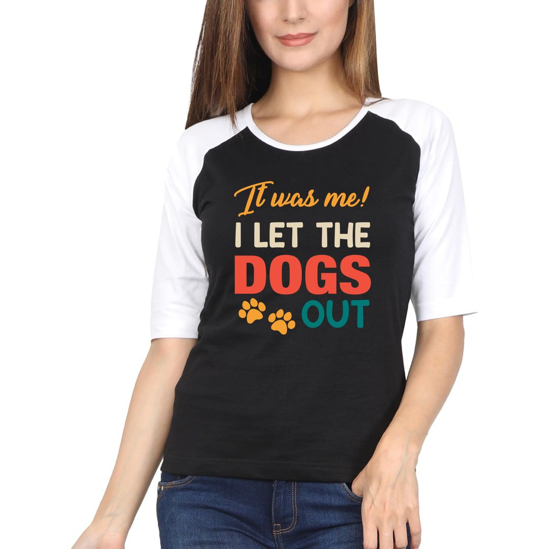 248a6831 It Was Me I Let The Dogs Out Women Raglan Elbow Sleeve T Shirt White Black Front.jpg