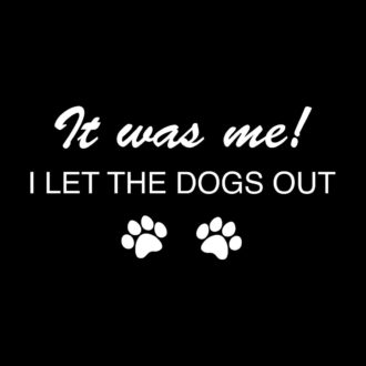3a7e560a it was me i let the dogs outblack