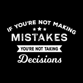 3ef5adf8 if youre not making mistakes youre not taking decisions for entrepreneursblack