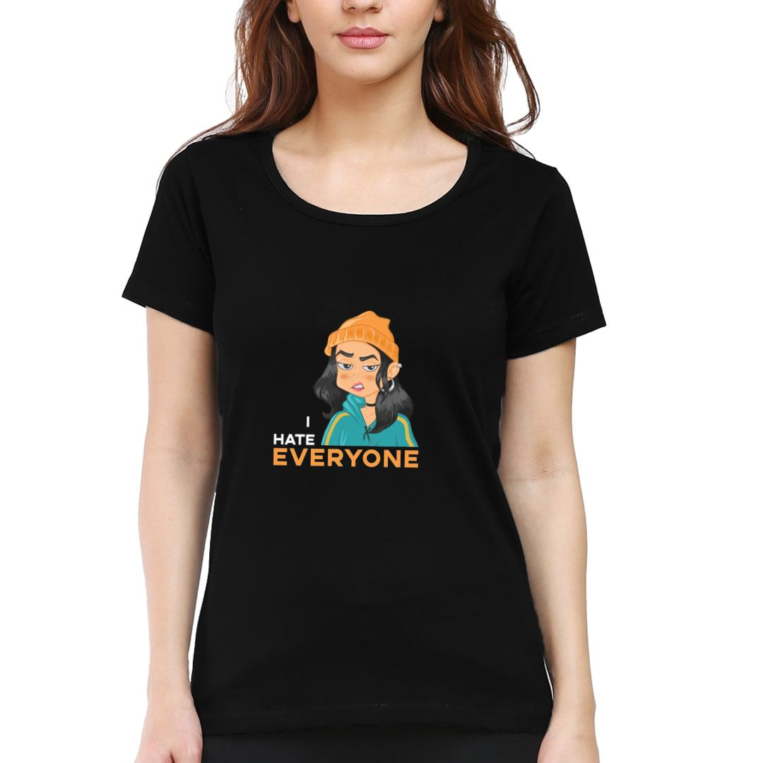 9bcc0863 I Hate Everyone Attitude Design With A Grumpy Girl Women T Shirt Black Front.jpg