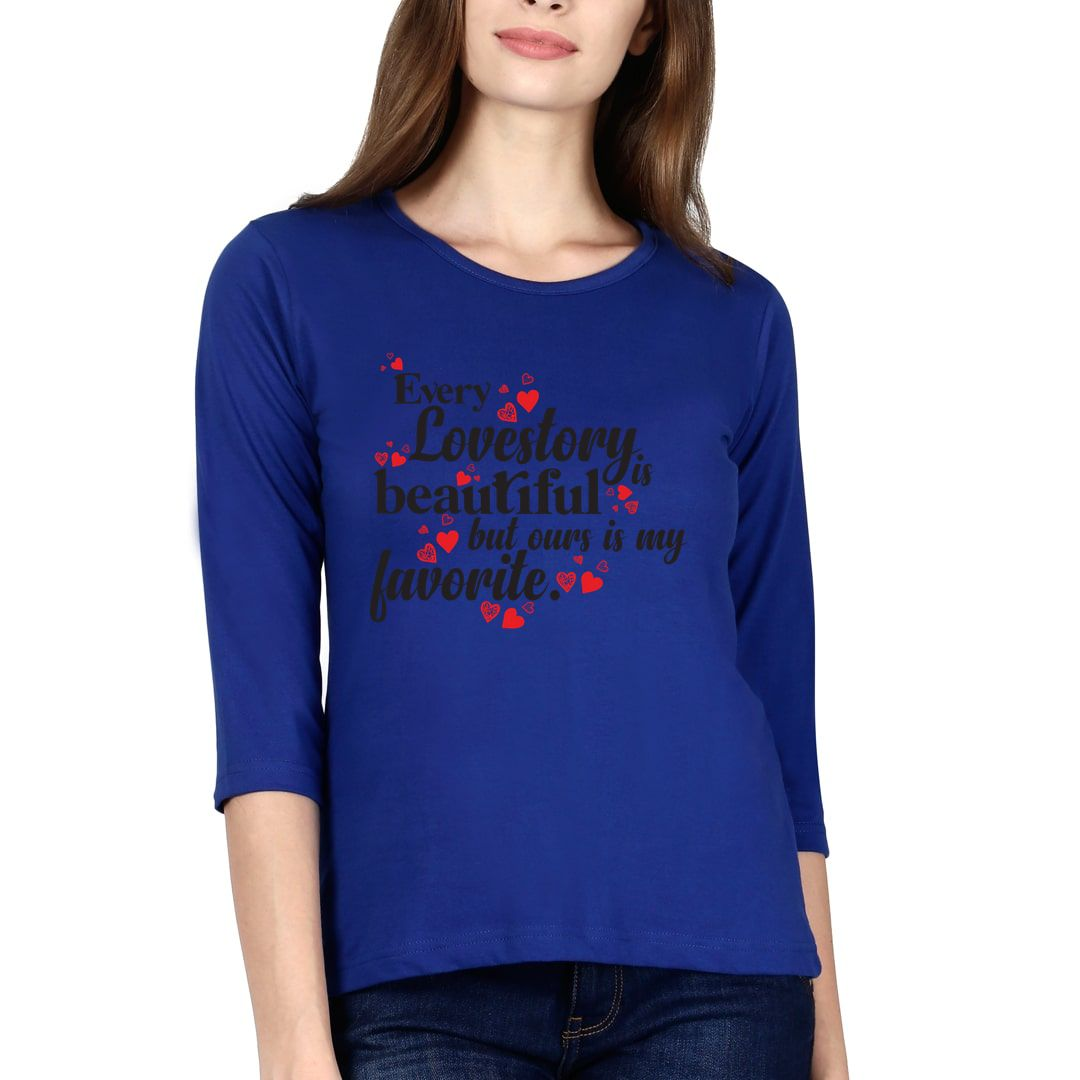 1bac4794 Every Love Story Is Beautiful But Ours Is My Favorite Elbow Sleeve Women T Shirt Royal Blue Front.jpg