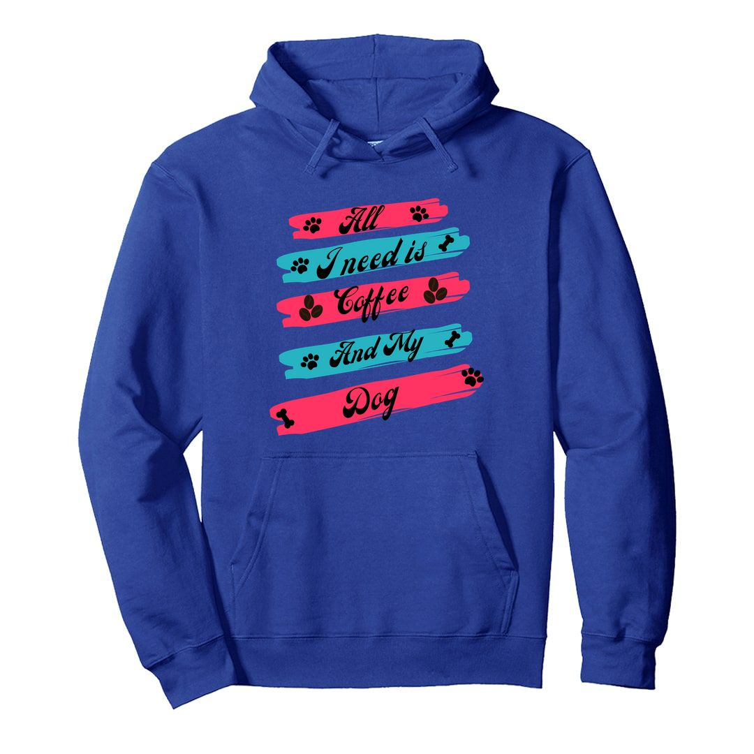 26b8d544 All I Need Is Coffee And My Dog Unisex Hooded Sweatshirt Hoodie Royal Blue Front.jpg
