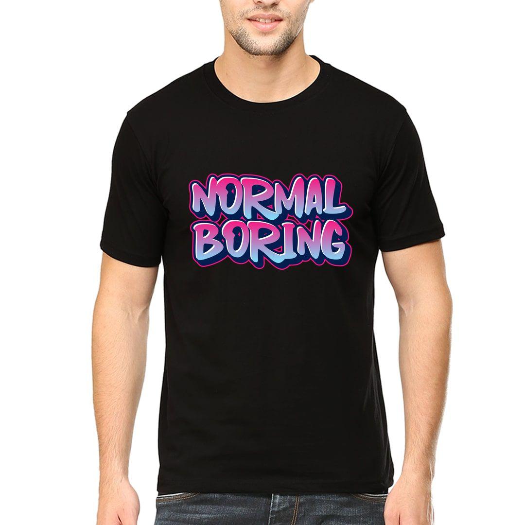49101266 Normal Is Boring Men T Shirt Black Front.jpg