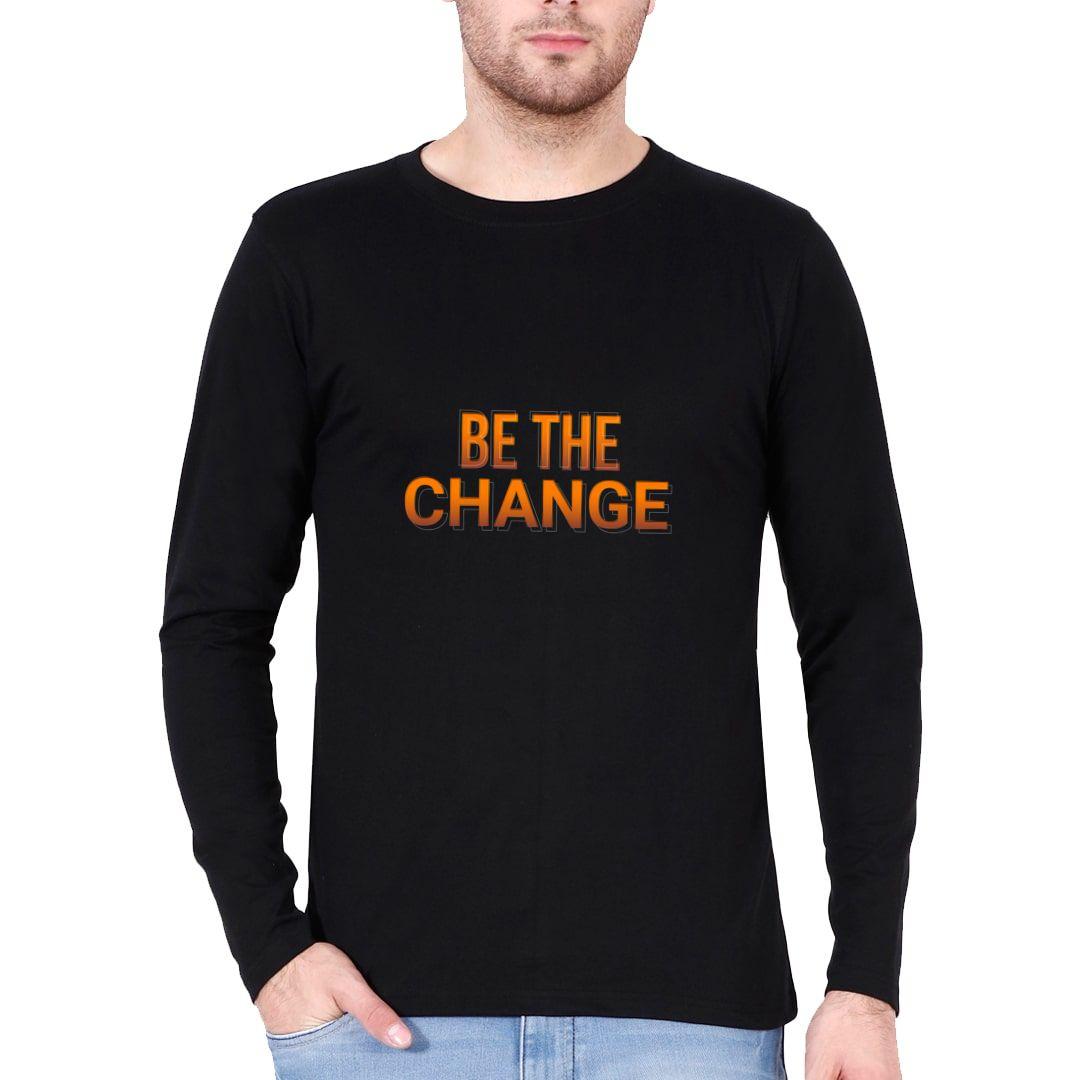 5c61f118 Be The Change Full Sleeve Men T Shirt Black Front.jpg