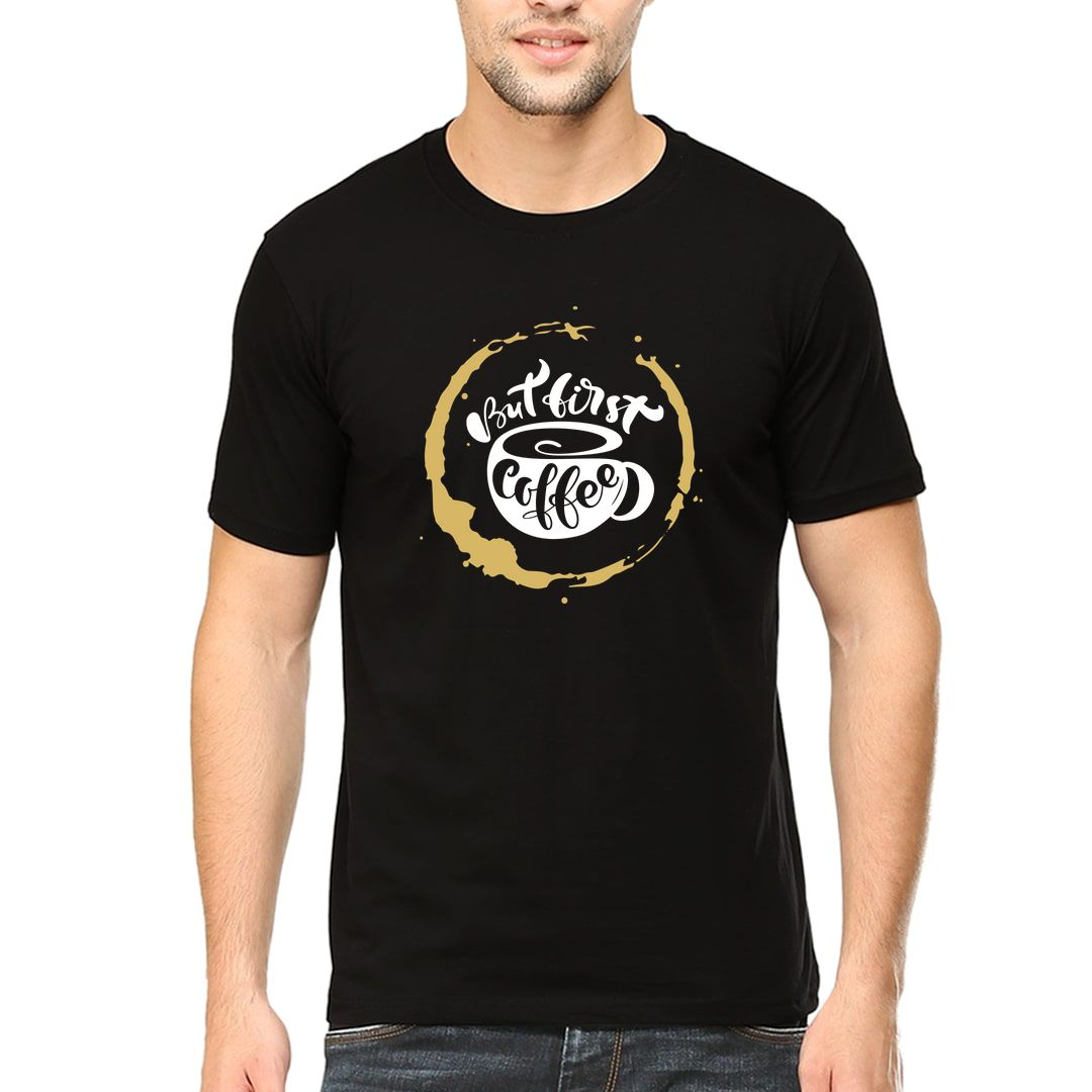 D3293b65 But First Coffee For Coffee Lovers Men T Shirt Black Front.jpg