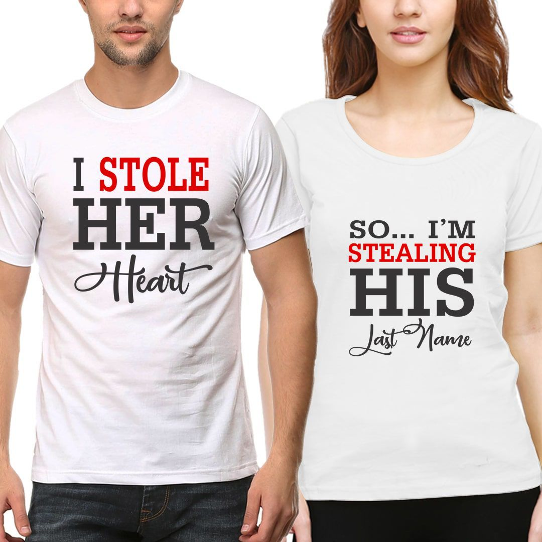 075fe9dd I Stole Her Heart So Im Stealing His Last Name Couple T Shirts
