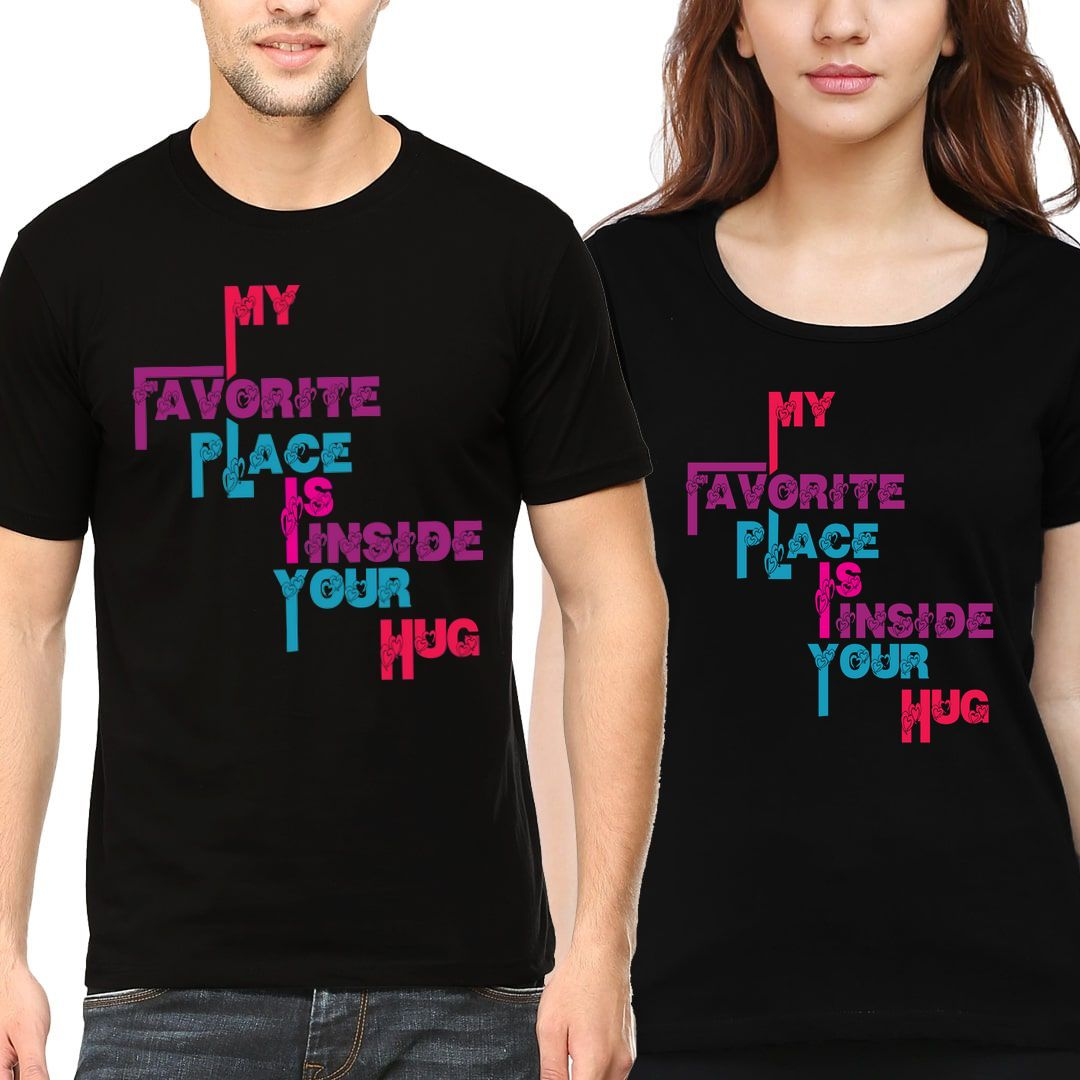 3d40da39 My Favorite Place Is Inside Your Hug Couple T Shirts