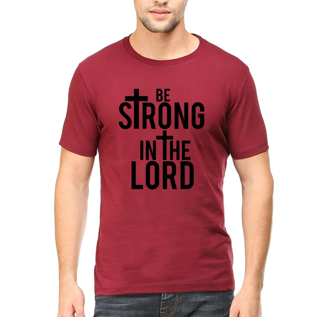 9949cfe0 Be Strong In The Lord Men T Shirt Maroon Front.jpg