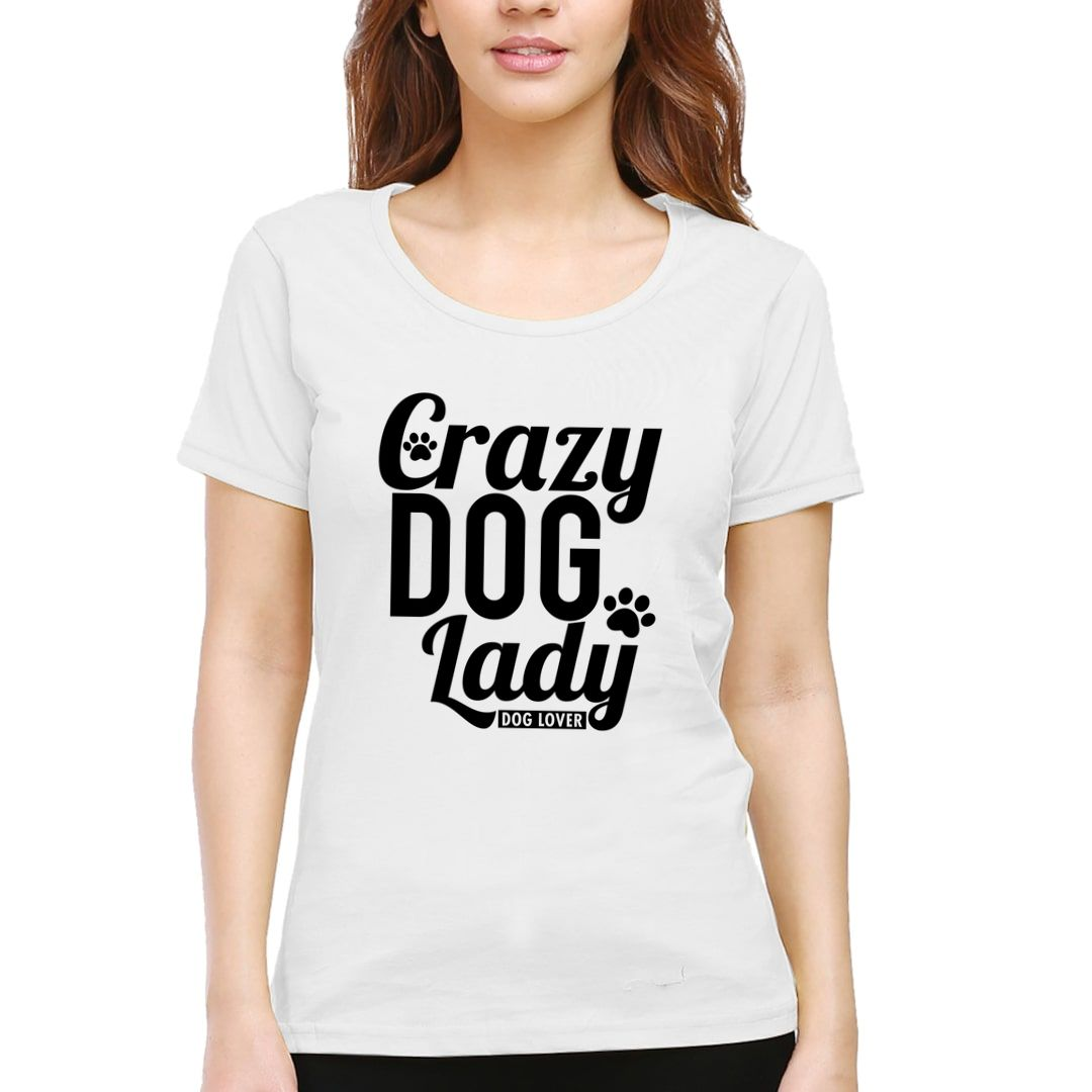 Bae8ba64 Crazy Dog Lady For Dog Lovers Women T Shirt White Front.jpg