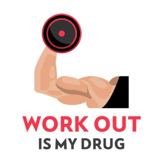 d6459688 workout is my drug white