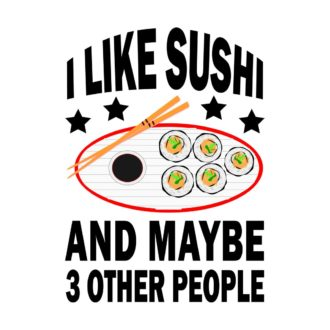 123966ae i like sushi and maybe three other people white