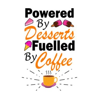 fda8eb64 foodie gift powered by desserts fueled by coffee white