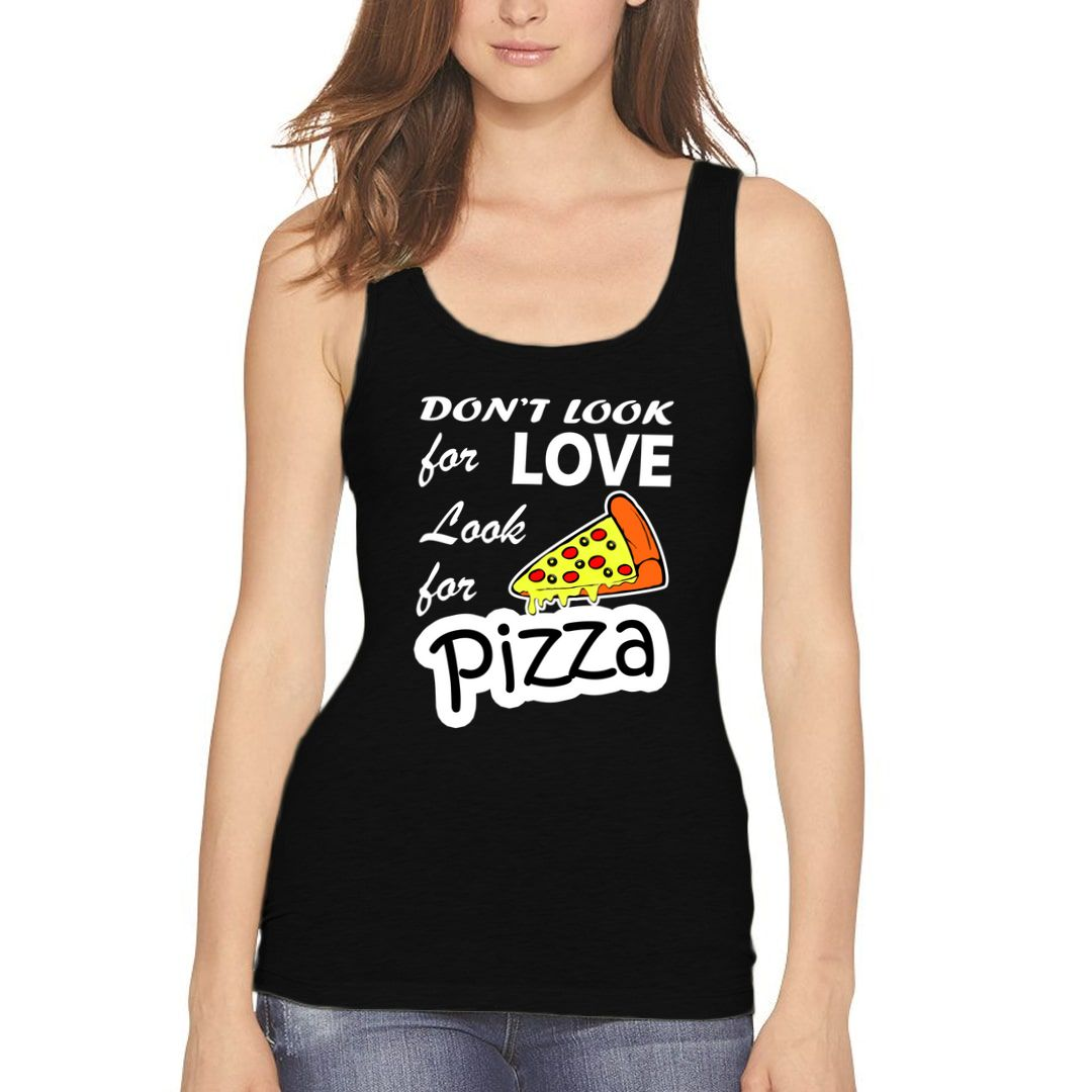 6aa38b7b Dont Look For Love Look For Pizza Women Tank Top Black Front