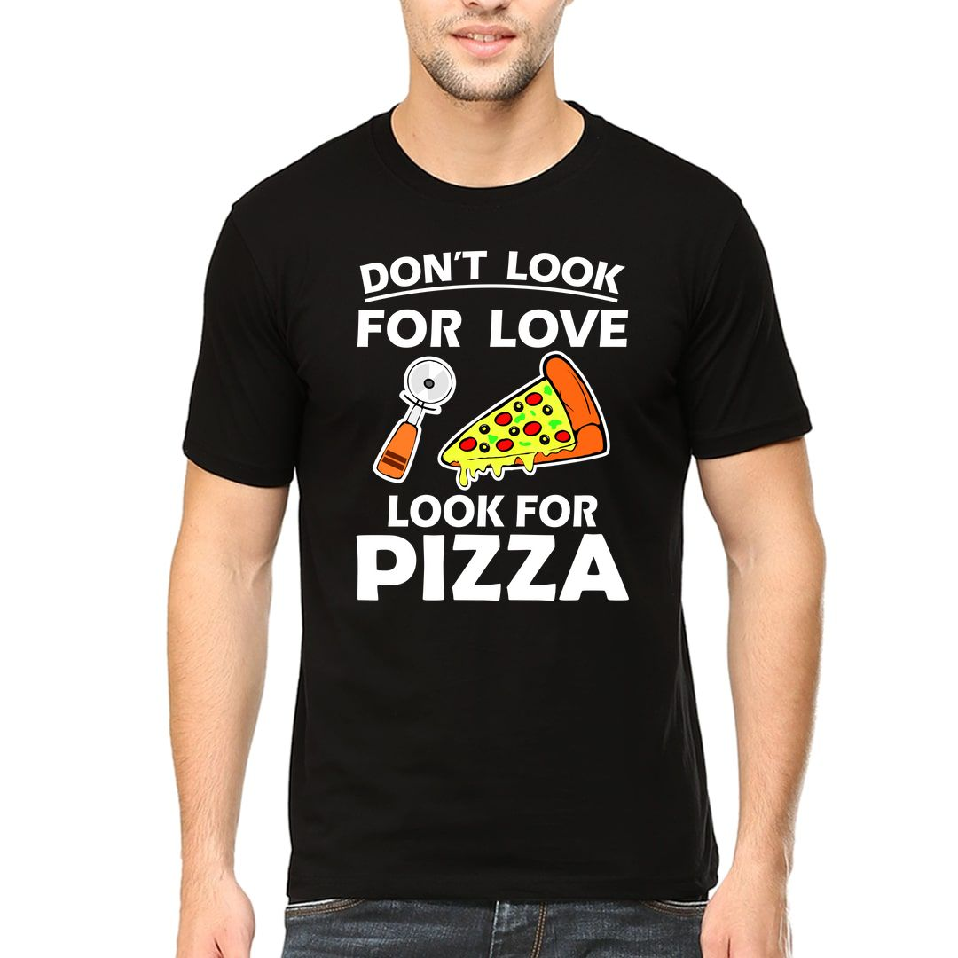 A3320ee9 Dont Look For Love Look For Pizza Men T Shirt Black Front
