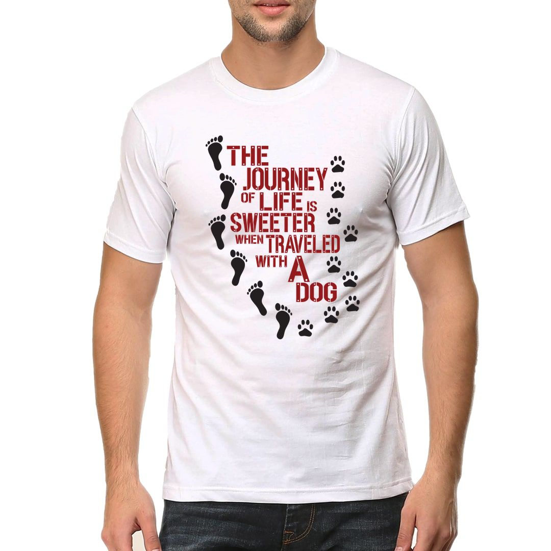Ae3706b7 The Journey Of Life Is Sweeter When Traveled With A Dog Men T Shirt White Front