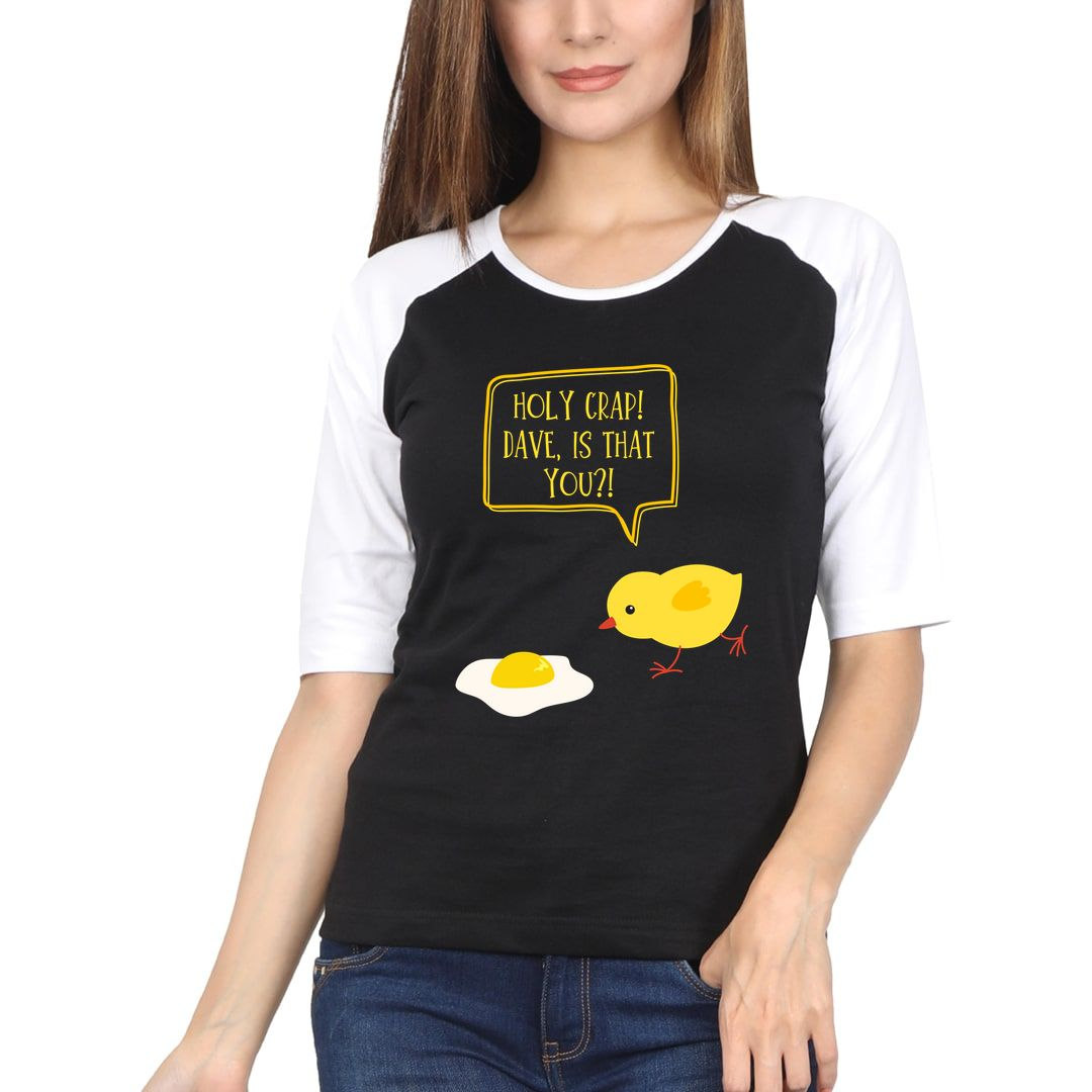 1001281d Holy Crap Dave Is That You Women Raglan Elbow Sleeve T Shirt White Black Front