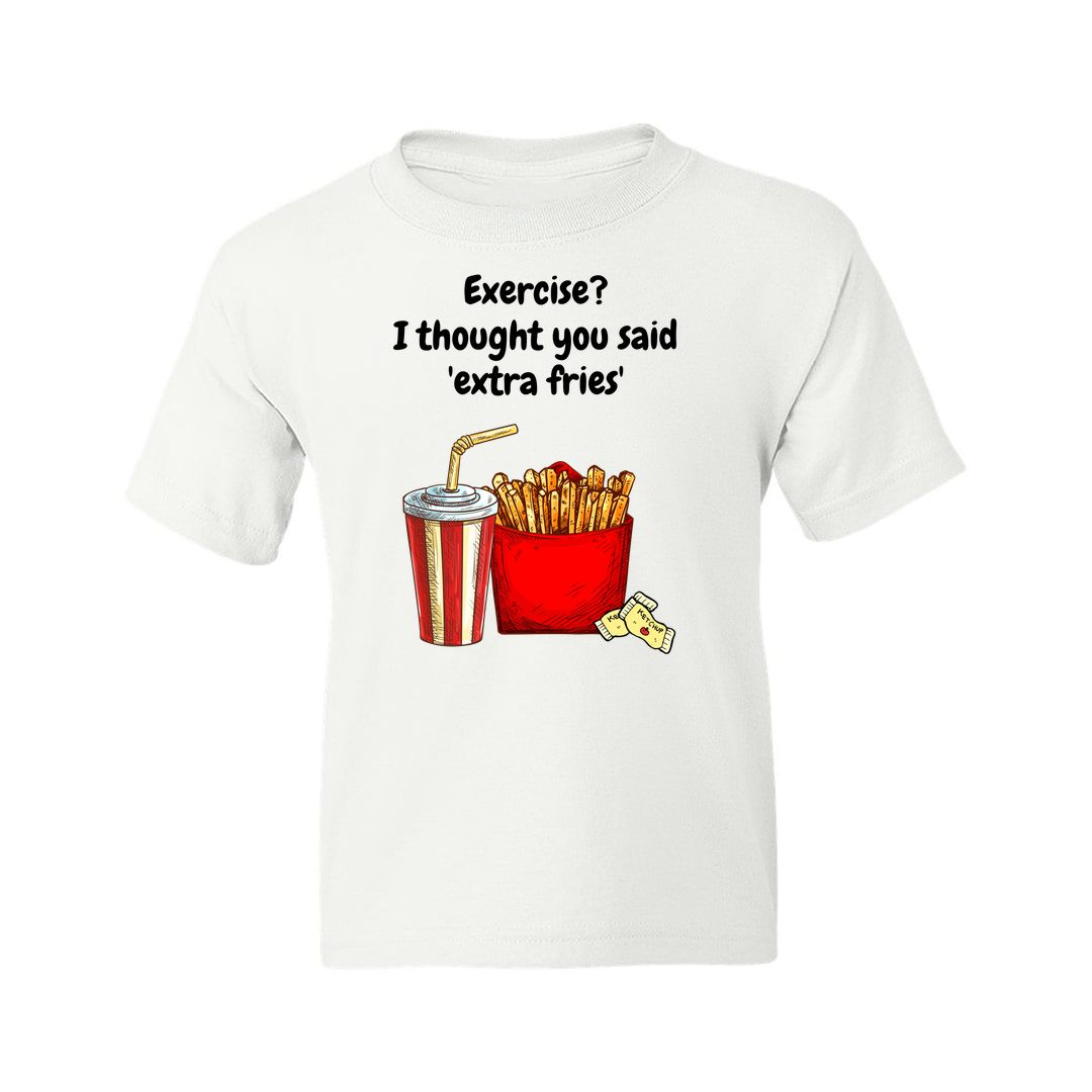 1856740e Exercise I Thought You Said Extra Fries Kids T Shirt White Front
