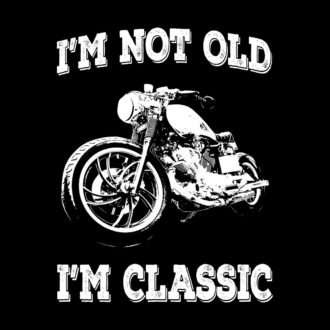 3ce6110b im not old im classic vintage biker quote black