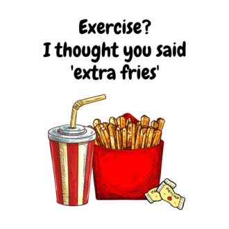 402fcaa8 exercise i thought you said extra fries white