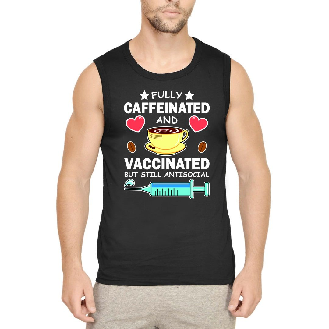 93b11072 Fully Caffeinated And Vaccinated But Still Antisocial Men Sleeveless T Shirt Vest Black Front