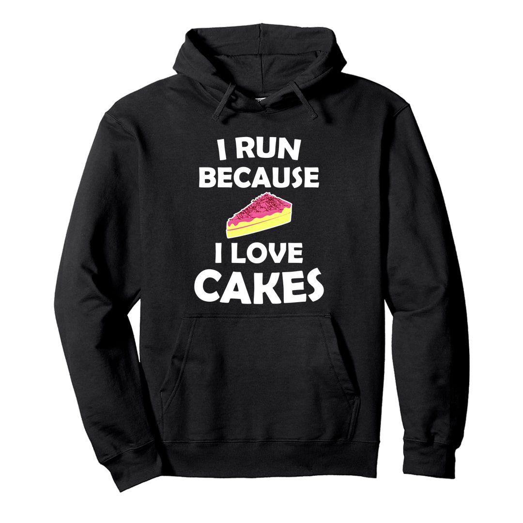 B3eb489c I Run Because I Love Cakes Unisex Hooded Sweatshirt Hoodie Black Front
