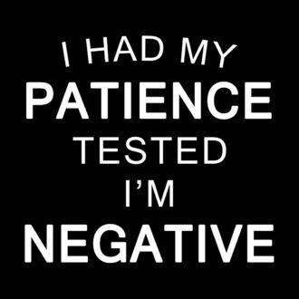 bdec192c i had my patience tested im negative funny quote black