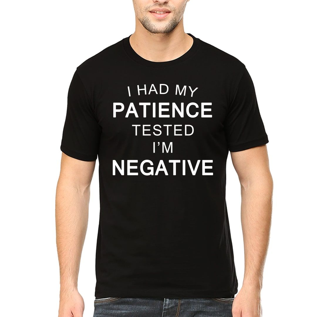 Ef4043b8 I Had My Patience Tested Im Negative Men T Shirt Black Front