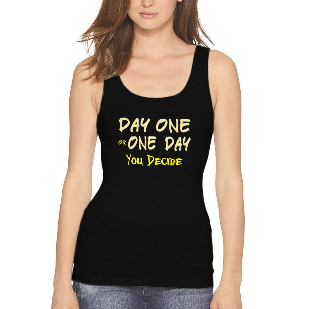 23795d99 Day One Or One Day – You Decide Women Tank Top Black Front