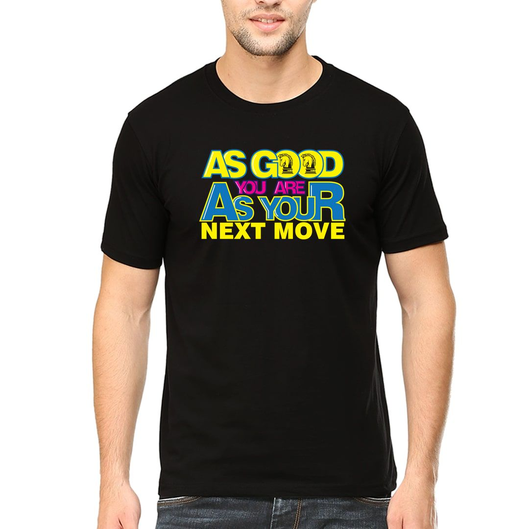 6c157a06 You Are As Good As Your Next Move Chess Men T Shirt Black Front
