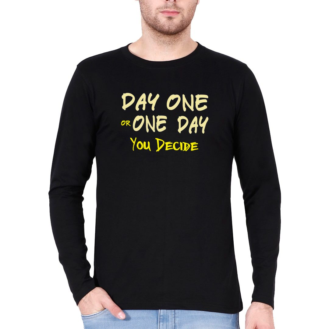 6d75edd6 Day One Or One Day – You Decide Full Sleeve Men T Shirt Black Front