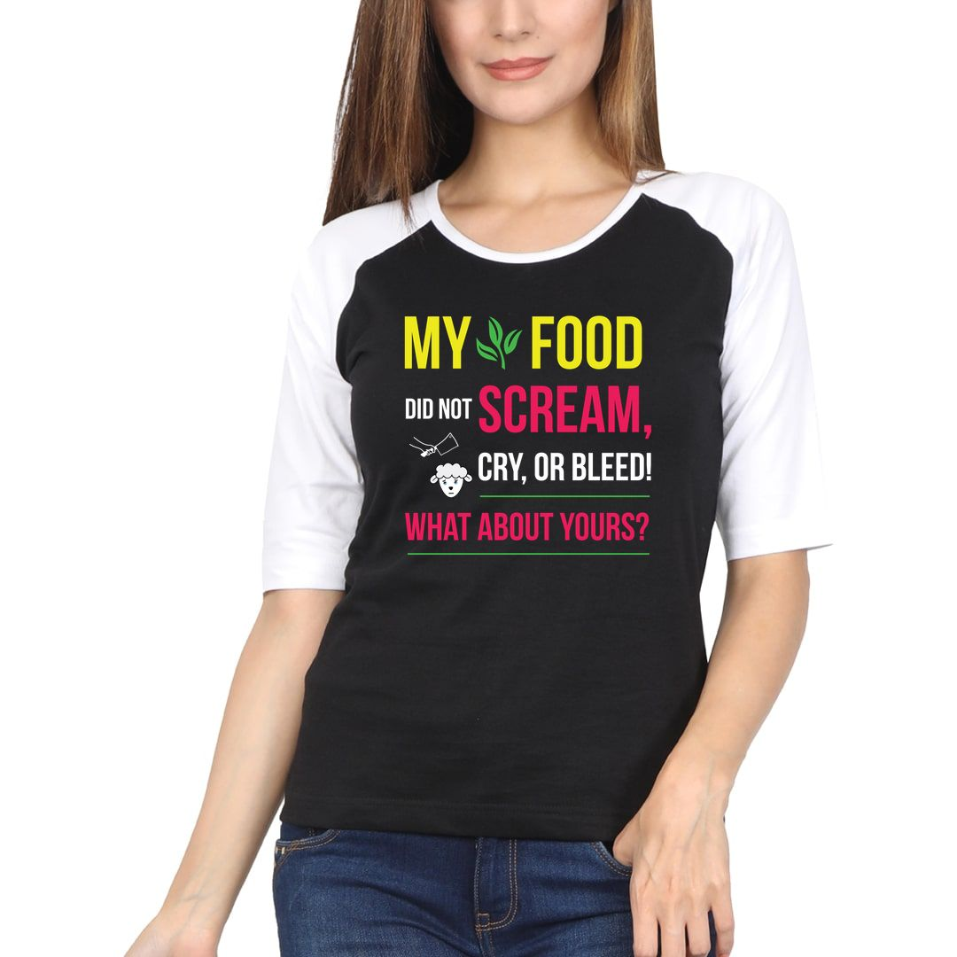 8e2f52a5 My Food Did Not Scream Cry. Or Bleed. What About Yours Women Raglan Elbow Sleeve T Shirt White Black Front