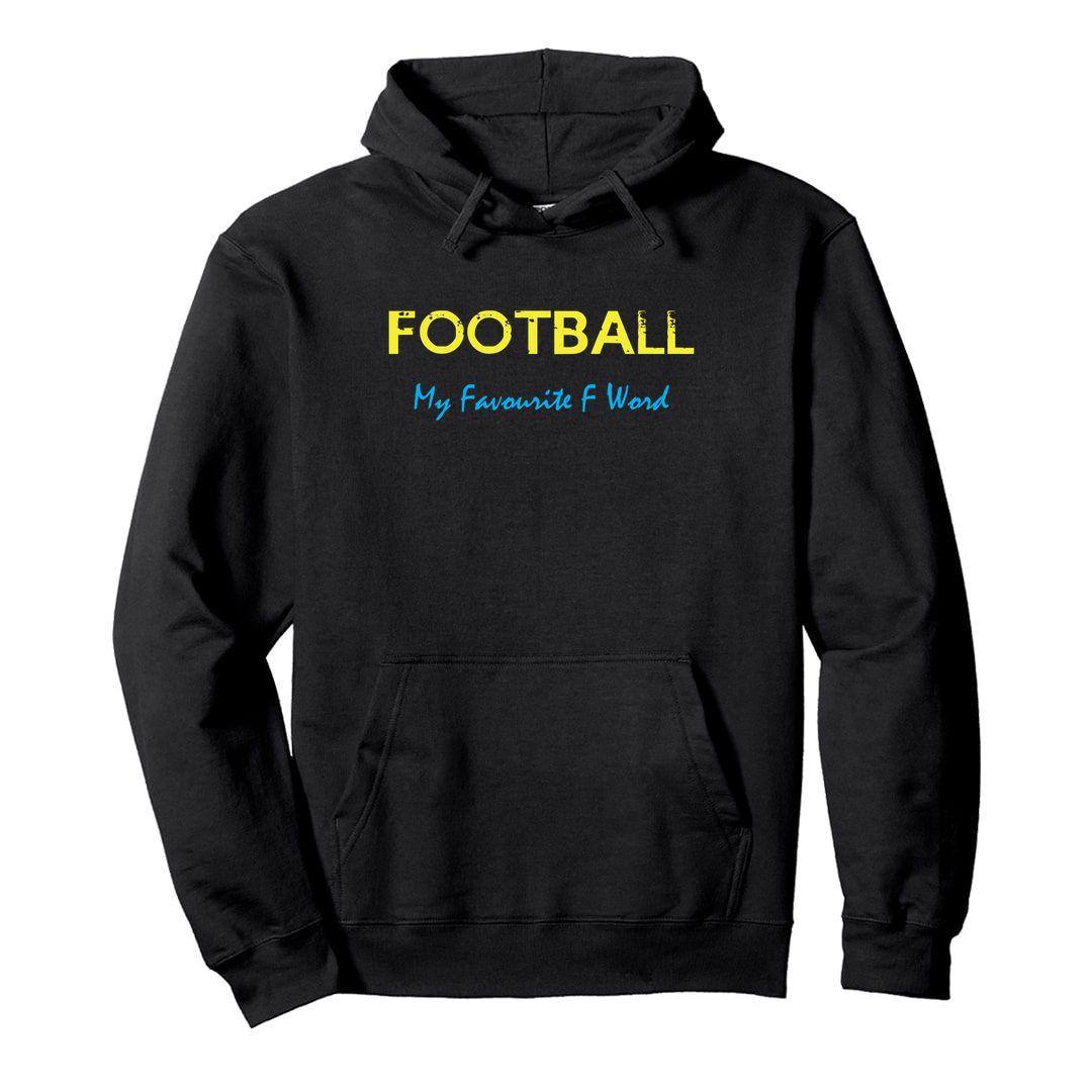 Ade2afa2 Football – My Favourite F Word Unisex Hooded Sweatshirt Hoodie Black Front