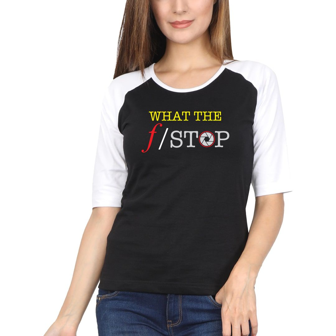 Af850da2 What The F Stop Funny Photography Women Raglan Elbow Sleeve T Shirt White Black Front