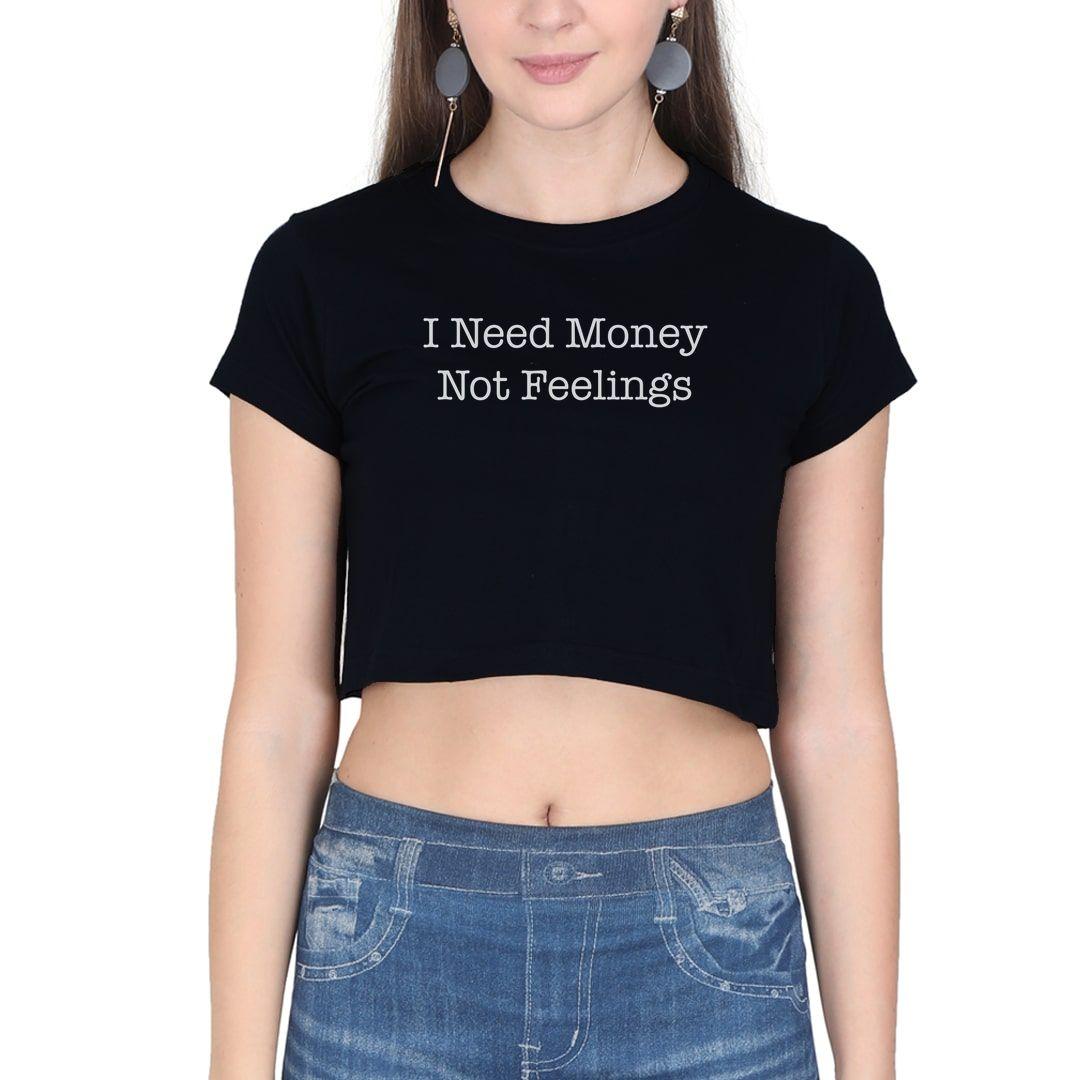 Bcfa0fa4 I Need Money Not Feelings Women Crop Top Black Front