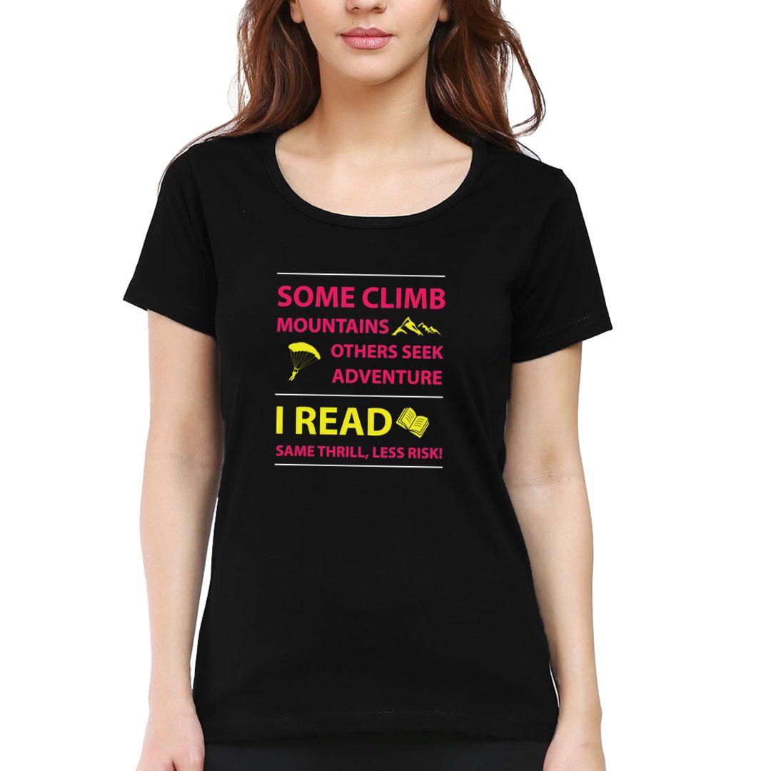 D4306819 Some Climb Mountains Others Seek Adventure I Read Women T Shirt Black Front