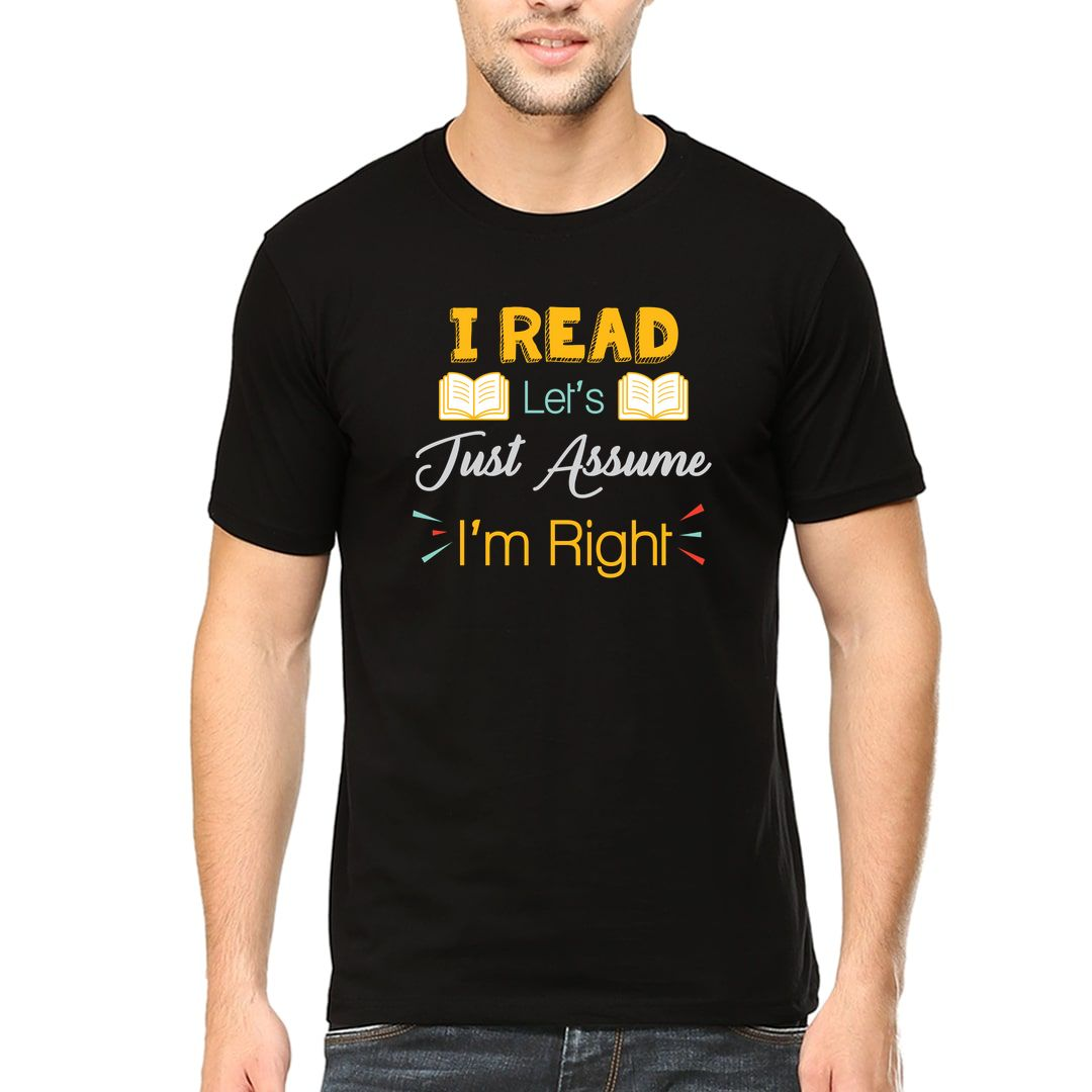 Db76a386 I Read – Lets Just Assume That Im Right Men T Shirt Black Front