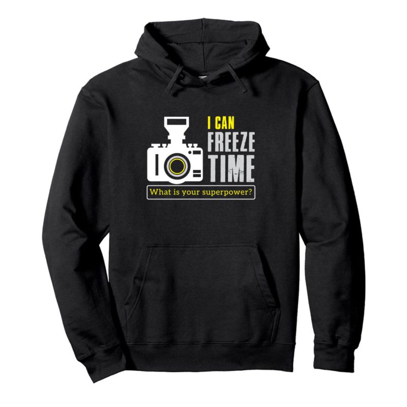 2bcdf31a i can freeze time what is your superpower photographer unisex hooded sweatshirt hoodie black front
