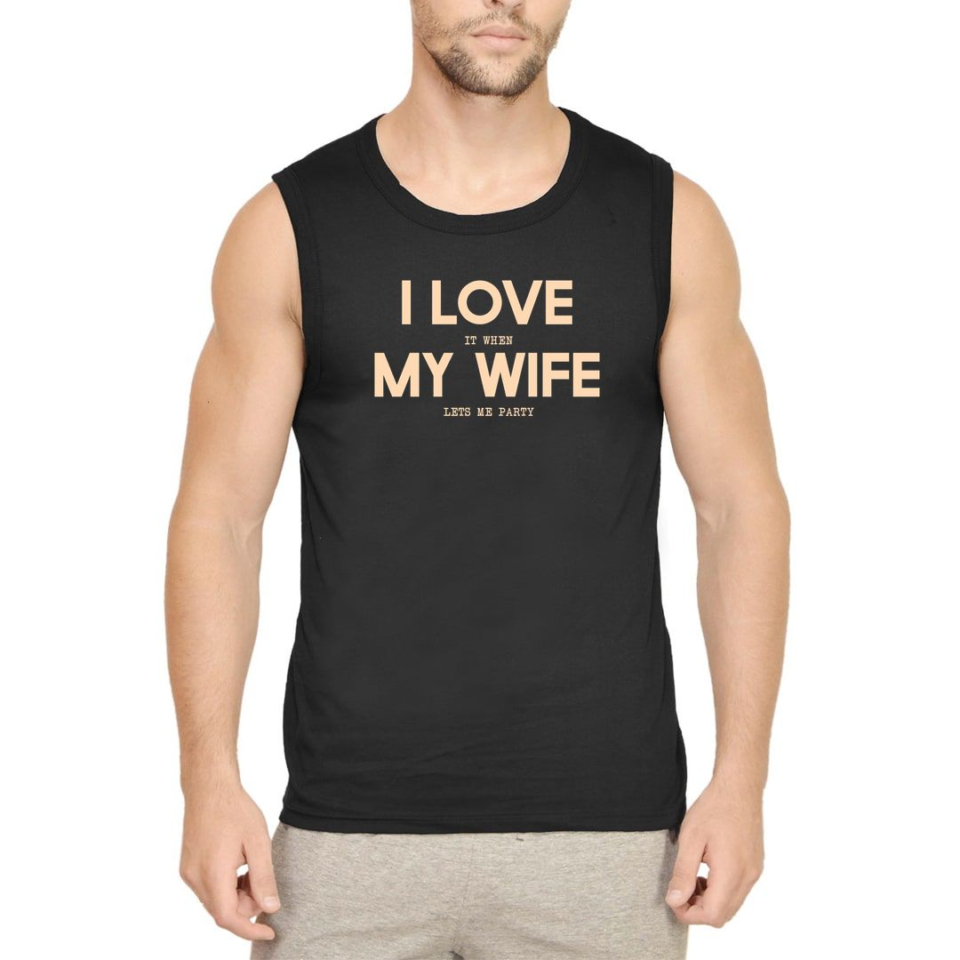 400ef7be I Love It When My Wife Lets Me Party Men Sleeveless T Shirt Vest Black Front