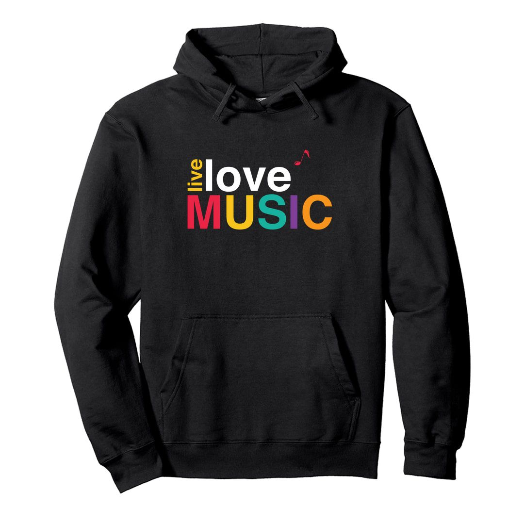6ac540d3 Live Love Music Colourful Typography Unisex Hooded Sweatshirt Hoodie Black Front