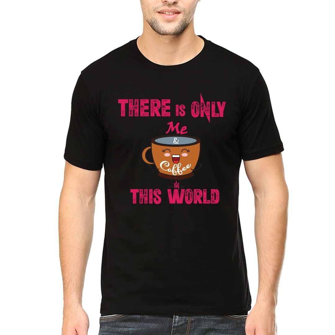 1a05608e There Is Only Me And My Coffee Men T Shirt Black Front